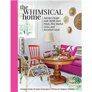 The Whimsical Home by Hedengren, Sania; Zacke, Susanna; Selander, Magnus, 9781634504041