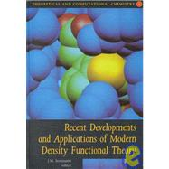 Recent Developments and Applications of Modern Density Functional Theory by Seminario, 9780444824042