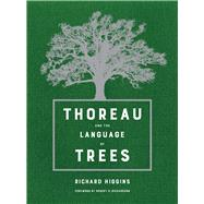 Thoreau and the Language of Trees by Higgins, Richard; Richardson, Robert D., 9780520294042