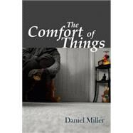 The Comfort of Things by Miller, Daniel, 9780745644042