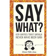 Say What? by Chila-jones, Doreen, 9781946064042