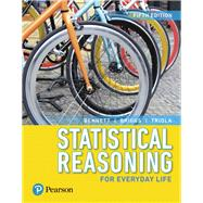 Statistical Reasoning for Everyday Life by Bennett, Jeff; Briggs, William L.; Triola, Mario F., 9780134494043