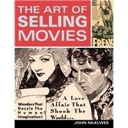 The Art of Selling Movies by Mcelwee, John, 9780996274043