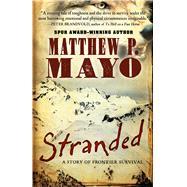 Stranded by Mayo, Matthew P., 9781432834043