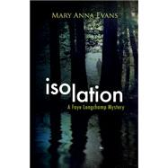 Isolation by Evans, Mary Anna, 9781464204043