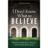I Don't Know What to Believe by Kamin, Ben, 9781942094043