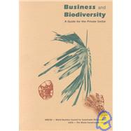 Business and Biodiversity : A Guide for the Private Sector by Iucn; Stone, R. David; Ringwood, Kristina; Vorhies, Frank, 9782831704043