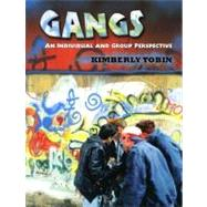 Gangs : An Individual and Group Perspective by Tobin, Kimberly, 9780131724044