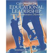 Case Studies for Educational Leadership Solving Administrative Dilemmas by Midlock, Stephen F., 9780135094044