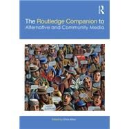 The Routledge Companion to Alternative and Community Media by Atton; Chris, 9780415644044