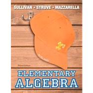 Elementary Algebra Plus NEW MyLab Math with Pearson eText -- Access Card Package by Sullivan, Michael, III; Struve, Katherine R.; Mazzarella, Janet, 9780321894045