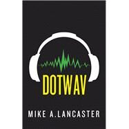 Dotwav by Lancaster, Mike A., 9781510704046