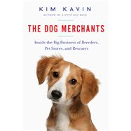The Dog Merchants by Kavin, Kim, 9781681774046