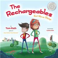 The Rechargeables Eat Move Sleep by Rath, Tom; Aon, Carlos, 9781939714046