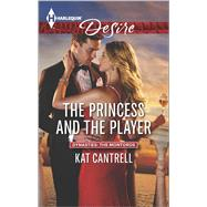The Princess and the Player by Cantrell, Kat, 9780373734047
