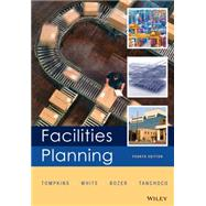 Facilities Planning, 4th Edition by James A. Tompkins (Tompkins Associates, Inc.), 9780470444047