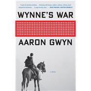 Wynne's War by Gwyn, Aaron, 9780544484047
