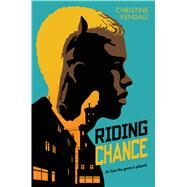Riding Chance by Kendall, Christine, 9780545924047