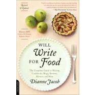 Will Write for Food : The Complete Guide to Writing Cookbooks, Blogs, Reviews, Memoir, and More by Jacob, Dianne, 9780738214047