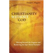Christianity Without God by Maguire, Daniel C., 9781438454047
