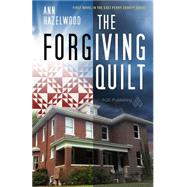 The Forgiving Quilt by Hazelwood, Ann, 9781604604047