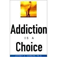 Addiction Is a Choice at Biggerbooks.com
