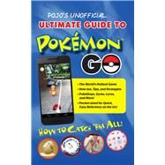 Pojo's Unofficial Ultimate Guide to Pokemon GO by , 9781629374048