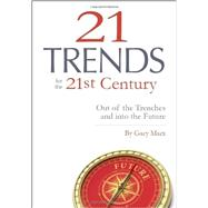 Twenty-one Trends for the 21st Century: Out of the Trenches and into the Future by Marx, Gary, 9781939864048