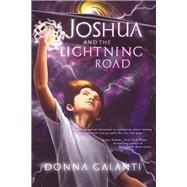 Joshua and the Lightning Road by Galanti, Donna, 9781942664048