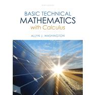 Basic Technical Mathematics with Calculus Plus NEW MyMathLab with Pearson eText -- Access Card Package by Washington, Allyn J., 9780321924049