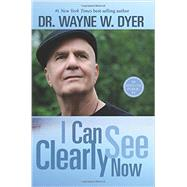 I Can See Clearly Now by DYER, WAYNE W. DR, 9781401944049