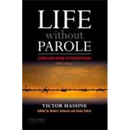 Life Without Parole Living and Dying in Prison Today by Hassine, Victor; Johnson, Robert; Tabriz, Sonia, 9780199774050