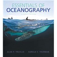 Essentials of Oceanography by Trujillo, Alan P.; Thurman, Harold V., 9780321814050