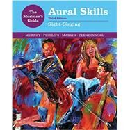 The Musician's Guide to Aural Skills by Phillips, Joel; Murphy, Paul; Marvin, Elizabeth West; Clendinning, Jane Piper, 9780393264050