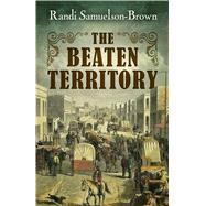 The Beaten Territory by Samuelson-brown, Randi, 9781432834050