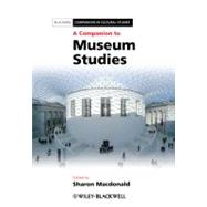 A Companion to Museum Studies by Macdonald, Sharon, 9781444334050