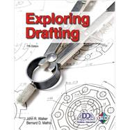 Exploring Drafting by Walker, John R.; Mathis, Bernard D., 9781605254050