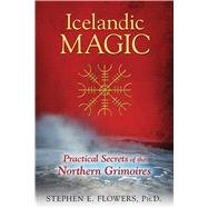 Icelandic Magic by Flowers, Stephen E.; Moynihan, Michael, 9781620554050