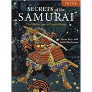 Secrets of the Samurai by Ratti, Oscar; Westbrook, Adele, 9784805314050