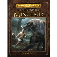 Theseus and the Minotaur by Davis, Graeme; Peña, Jose Daniel Cabrera, 9781472804051