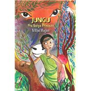Jungu, the Baiga Princess by Rajan, Vithal; Kalyan, Srivi, 9789383074051