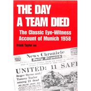 The Day a Team Died by Taylor, Frank, 9780285644052