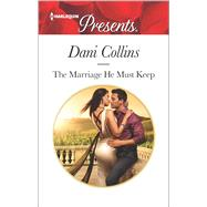 The Marriage He Must Keep by Collins, Dani, 9780373134052