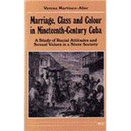 Marriage, Class and Colour in Nineteenth-Century Cuba by Martinez-Alier, Verena, 9780472064052