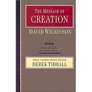 The Message of Creation by Wilkinson, David, 9780830824052