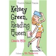 Kelsey Green, Reading Queen by Mills, Claudia; Shepperson, Rob, 9781250034052