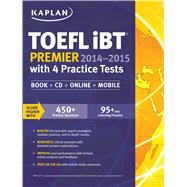 Kaplan TOEFL iBT Premier 2014-2015 with 4 Practice Tests Book + CD + Online + Mobile by Kaplan, 9781618654052