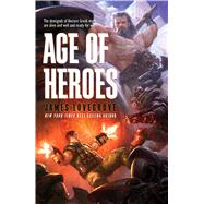 Age of Heroes by Lovegrove, James, 9781781084052