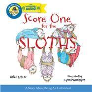 Score One for the Sloths by Lester, Helen; Munsinger, Lynn, 9780544324053