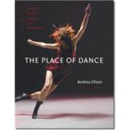 The Place of Dance: A Somatic Guide to Dancing and Dance Making by Olsen, Andrea; McHose, Caryn (CON), 9780819574053